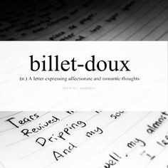 billet-doux (n.) a letter expressing affectionate or romantic thoughts