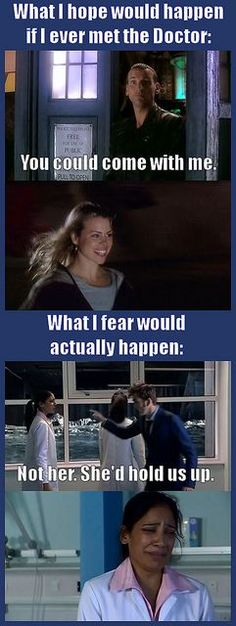 He probably wouldn't pick me because too much genius in the TARDIS might make it implode.
