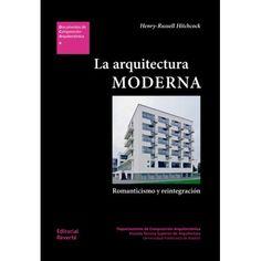 La arquitectura moderna: Romanticismo y reintegración