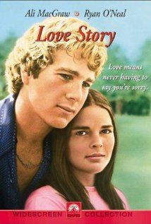 "Love Story- ""Love means never having to say you're sorry."""