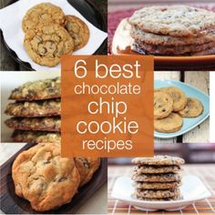 The 6 Best Chocolate Chip Cookie Recipes EVER