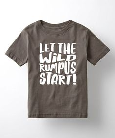 Loving this Charcoal 'Let the Wild Rumpus Start' Tee - Toddler & Kids on #zulily! #zulilyfinds