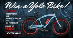 At YOLO Board we hope to inspire you to get out there and enjoy life's ride. Enter now to WIN this amazing next level beach cruiser. A unique twist on the modern beach bike. You Only Live Once!