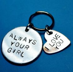 """Gift """"Always your girl"""" with """"I love you"""" heart - hand stamped boyfriend gift with quote - keyring. Perfect gift for valentines days and anniversaries. Surprise your husband or boyfriend with this gift on your special day. Each letter on the keyring is stamped by hand and that makes this keychain extra special. #boyfriendgift"""
