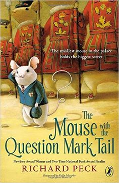 The Mouse with the Question Mark Tail: Richard Peck, Kelly Murphy: 9780803738386: Amazon.com: Books