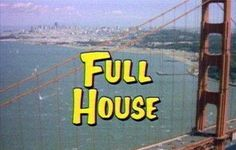Full House-- had the biggest crush ever on uncle Jesse! my daughter loved this one
