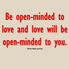 Be open to love