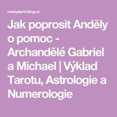 Jak poprosit Anděly o pomoc - Archandělé Gabriel a Michael | Výklad Tarotu, Astrologie a Numerologie