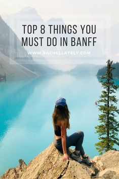 Top 8 Things You Must Do in Banff National Park - Rachel Lately National Parks Map, Capitol Reef National Park, National Park Posters, California National Parks, Parc National, Jasper National Park, Banff National Park Canada, Mount Rainier National Park, Sequoia National Park