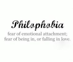 Philophobia: Fear Of Emotional Attachment; Fear Of Being In, Or Falling In  Love. There Is No Real Love To Be Found In Toxic Relationships, ...