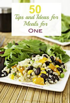 50 Tips and Ideas for Meals for ONE. - Perfect for military spouses whose spouse is deployed, for lunch ideas for yourself, and more!