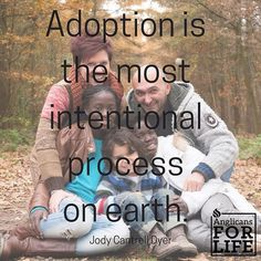 """We'd love to hear your thoughts on this quote!  Adoption is definitely intentional. And costly. But the hard work and the financial investment is all for such an amazing cause: to mirror God's adoption of us as sons and daughters, by giving a home and a family to a child who needs a family to embrace him and call him """"ours"""" and """"one of us"""". #anglicansforlife #adoption"""