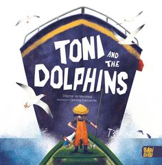 Children's picture book Toni and the Dolphins – Carolina Cancanilla Illustrator S Pic, Dolphins, Children, Books, Illustration, Pictures, Kids, Livros, Photos