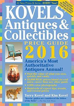 Kovels' Antiques & Collectibles Price Guide 2016 (Kovels' Antiques & Collectibles Price List) by Terry Kovel http://www.amazon.com/dp/1631910051/ref=cm_sw_r_pi_dp_SUvvwb17P6HSD