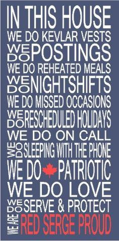 NEW In This Home We Do Kevlar We Do On by PrimitiveExpressions Sign Quotes, Me Quotes, Police Sign, Thank You Party, Canadian Things, Leo Love, In This House We, Military Life, Family Quotes