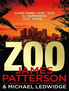 Zoo by James Patterson James Patterson has thrilled again with this sci-fi thriller! Biologist Jackson Oz has warned the world for years. James Patterson, I Love Books, New Books, Books To Read, Zoo Book, Books Australia, Penguin Books, Reading Challenge, Streaming Vf