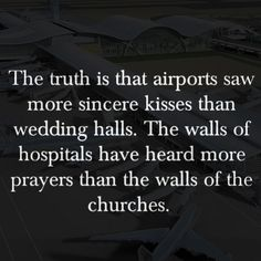 The truth about airports and hospitals…