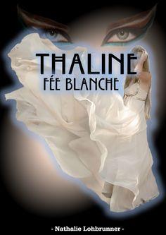Thaline fée blanche, premier roman, premiers succès