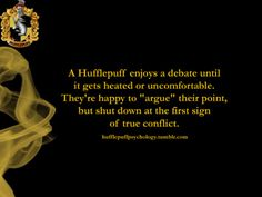 I hate debate in general. I have seen so many reasons that I am not a hufflepuff, but pottermore thinks differently. I swear I am more of a ravenclaw.