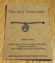 paw print pet dog Wish memorial pet loss Bracelet, Gift, pet owner Keepsake You Are My Favorite, My Favorite Things, Make A Wish, How To Make, Presentation Cards, Wish Bracelets, I Found You, Pet Loss, Cool Suits