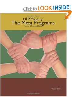 NLP Mastery: The Meta Programs (Practical & Illustrated Guide): Shlomo Vaknin, Marina Schwarts Ph.D