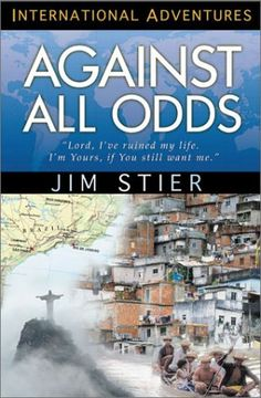 """Against All Odds: """"Lord, I've Ruined My Life. I'm Yours, If You Still Want Me."""" (International Adventures) by Jim Stier http://www.amazon.com/dp/0927545446/ref=cm_sw_r_pi_dp_wqfiub0YHRQ5J"""
