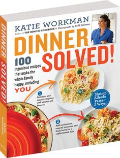 Pre-Order Dinner Solved!  A brand new cookbook featuring 100 ingenious recipes that make the whole family happy, including you!  From Katie Workman/ themom100.com