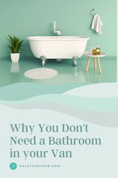 Why You Don't Need a Bathroom in Your Van All Heart, Group Boards, Self Care, Personal Development, Mindfulness, Life, Career, Consciousness