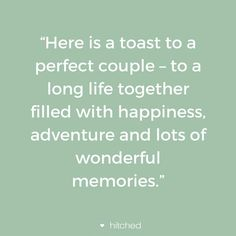 """""""Here is a toast to a perfect couple – to a long life together filled with happiness, adventure and lots of wonderful memories. Creative Wedding Favors, Wedding Favors For Guests, Wedding Ideas, Wedding Gifts, Wedding Photos, Wedding Decorations, Wedding Toast Quotes, Best Wedding Toasts, Wedding Jokes"""