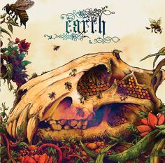 """EARTH - """"THE BEES MADE HONEY IN THE LION'S SKULL"""""""