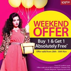 Better days are here ...They are called Friday, Saturday and Sunday. #WeekendOffer #Buy1Get1Free