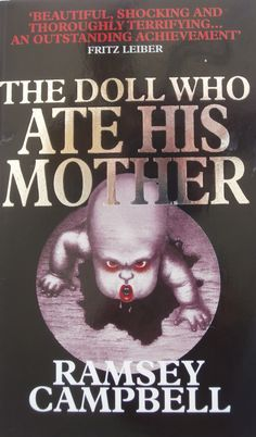 'The Doll Who Ate His Mother' by Ramsey Campbell.