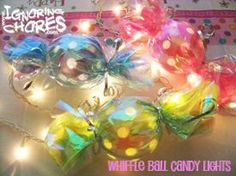 Ignoring Chores: Candy Party: Whiffle Ball Lights