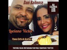 Dani Baihense: Na Cozinha com Dani - Luciano Victal faz Panna Cot...
