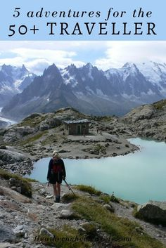 Read about 5 fantastic adventures for the 50+ traveller