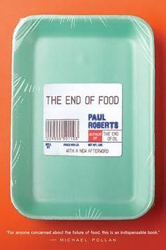 Smart book jacket design for The End of Food by Paul Roberts**