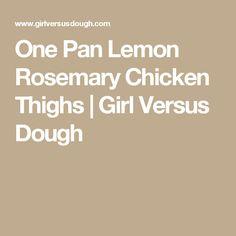 One Pan Lemon Rosemary Chicken Thighs | Girl Versus Dough
