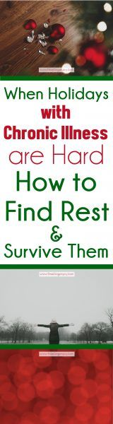 When Holidays with Chronic Illness are Hard: How to Find Rest and Survive Them | Feasting On Joy