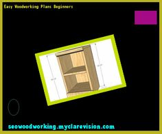 Easy Woodworking Plans Beginners 084707 - Woodworking Plans and Projects!