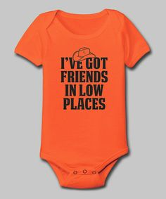 Loving this Orange 'Friends in Low Places' Bodysuit - Infant on #zulily! #zulilyfinds