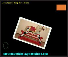 Australian Rocking Horse Plans 134317 - Woodworking Plans and Projects!