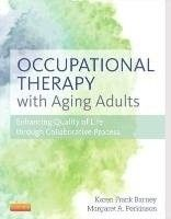 Occupational therapy with aging adults : promoting quality of life through collaborative practice Barney, Karen Frank, toimittaja. ; Perkinson, Margaret A., toimittaja.