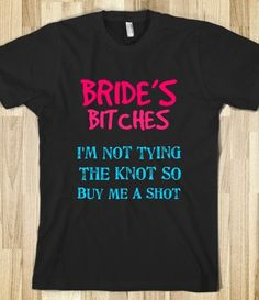 Bachelorette Tshirt! Can we please wear these Patricia!!!