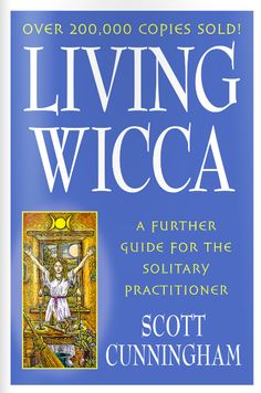 Living Wicca - A Further Guide For The Solitary Practitioner