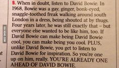 "And remind them that no matter what, they're ""already one ahead of David Bowie."" 16 Ways To Teach Your Kids About David Bowie (And The World) Tumblr Stuff, Tumblr Posts, All Meme, Faith In Humanity, Text Posts, Make Me Smile, Just In Case, Feel Good, At Least"