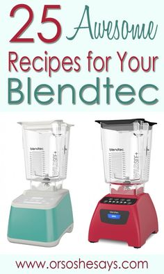 Did you get a Blendtec for Christmas???  Check this out! 25 Delicious Recipes for Blendtec Blenders - Or so she says...