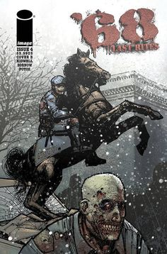 '68: LAST RITES #4. Image Comics. Written by Mark Kidwell, and illustrated by Jeff Zornow and Jay Fotos, with a cover by Nat Jones and Jay Fotos, and a variant cover by Nate Van Dyke and Jay Fotos. This is the variant cover. Released January 20, 2016.