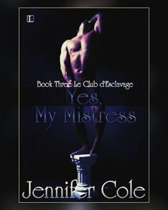 """""""Finished.. short story Le Club d'Esclavage, #3  """"Fantasies become reality at the threshold of Le Club d'Esclavage.  Dani Miller is the kind of girl…"""""""