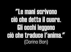 CITAZIONI DI DORINO BON #CITAZIONI #AFORISMI #METAFORE #UDINE #FVG #FRIULI #POESIA #POESIE