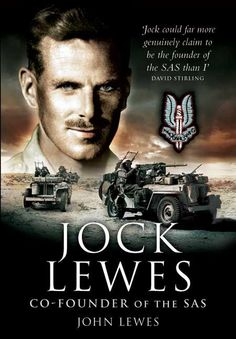 Lt Jock Lewes. Very strong mentally and physically. Set the standards for the SAS selection course.
